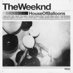 The Weeknd, House of Balloons