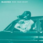 bleached ride your heart album cover